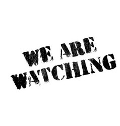 we are watching rubber stamp vector image
