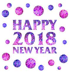 happy new year 2018 mosaic text with mosaic balls vector image