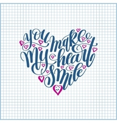 You make my heart smile handwritten calligraphy vector