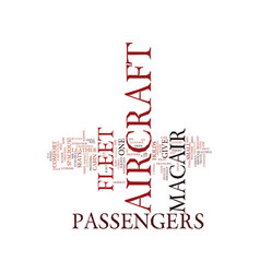 The aircraft of macair text background word cloud vector