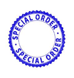 Grunge special order textured round rosette stamp vector