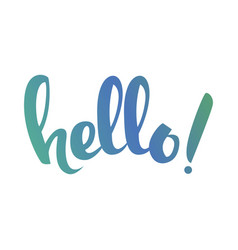 handwritten lettering hello hand drawn vector image