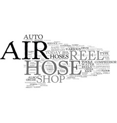 The air hose reel and the safe auto shop text vector