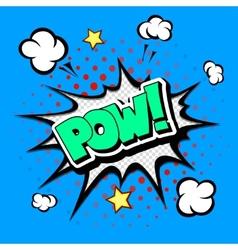 Pow - Comic Speech Bubble Cartoon vector image vector image