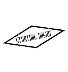 starting inside rubber stamp vector image vector image