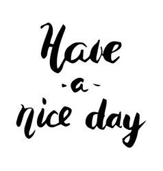 have a nice day brush lettering vector image