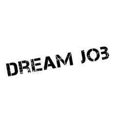 Dream Job rubber stamp vector