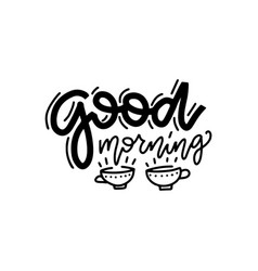 good morning linear calligraphy lettering quote vector image