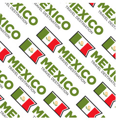 mexico travel destination national flag seamless vector image