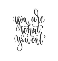 you are what eat - hand lettering inscription vector image