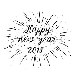 hand lettered happy new year 2018 text with burst vector image