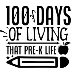 100 days of living that pre-k life vector