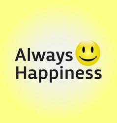 Always happiness template design vector