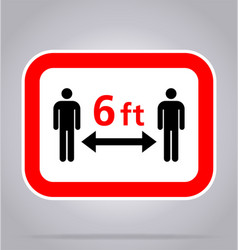 covid19 maintain distance 6 feet sign vector image