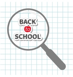Magnifier glass Back to school chalk text Paper vector image