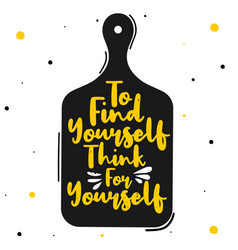 To find yourself think for yourself vector