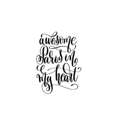 awesome paris in my heart hand lettering modern vector image