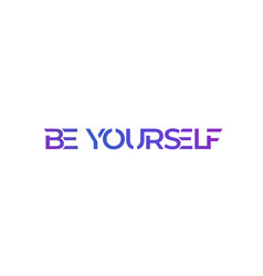be yourself design on white vector image