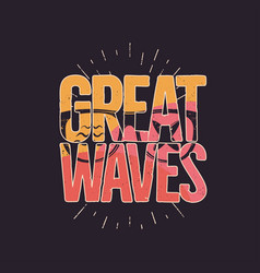 California great waves graphic for t-shirt prints vector