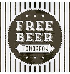 Free beer tomorrow vintage style vector