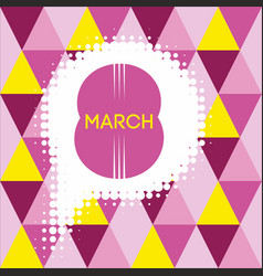 greeting card with 8 march womens day 7 vector image