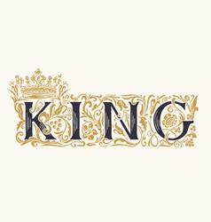 Word king vintage lettering in ornate letters vector
