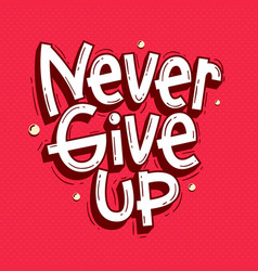 Never give up lettering doodle hand drawn vector