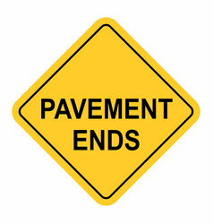 Warning pavement end sign vector