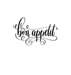 bon appetit - black and white hand lettering text vector image