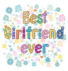 Best girlfriend ever vector image vector image