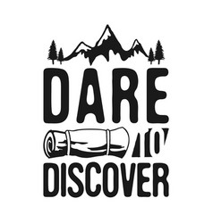 dare to discover - camp adventure graphic for t vector image
