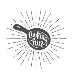 pan silhoutte with lettering - cooking fun vector image