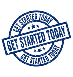 get started today blue round grunge stamp vector image