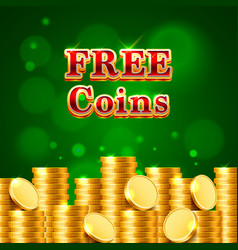 many free coins on the green background vector image