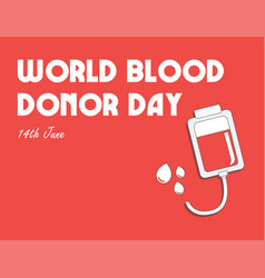 world blood donor day international holiday vector image