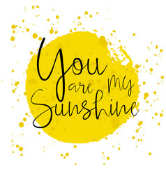 you are my sunshine - romantic lettering vector image