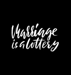 Marriage is a lottery hand drawn lettering vector