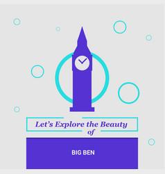 lets explore the beauty of big ben london uk vector image