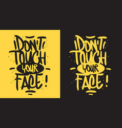 Dont touch your face motivational slogan hand vector