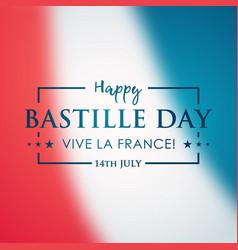 Happy bastille day 14 july blurred france flag vector