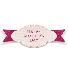 Happy Mothers Day realistic festive Sign vector