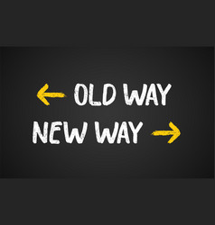 Old way new way outdated arrow new vector