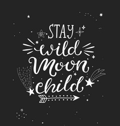 Stay wild moon child poster vector