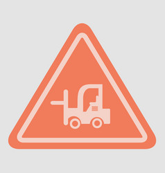 forklift in operation road sign vector image
