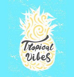Lettering quote tropical vibes calligraphy vector