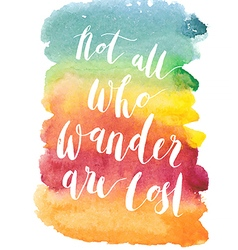 Motivation poster Not all who wander are lost vector