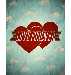 Love forever vintage crumpled card with clouds vector image vector image