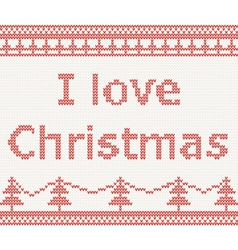 i love christmas knitted pattern vector image