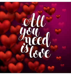 All you need is Love Calligraphy Hand Drawn vector
