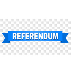 Blue stripe with referendum text vector